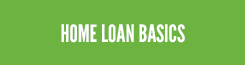 Home Loan Basics